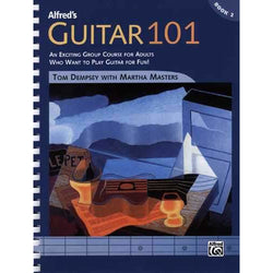 Alfred's Guitar 101, Book 2-An Exciting Group Course for Adults Who Want to Play Guitar for Fun!