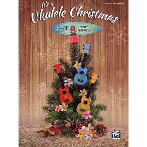 It's a Ukulele Christmas - Over 80 Holiday Favorites
