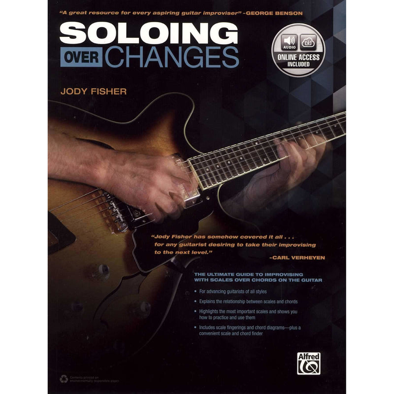 Soloing Over Changes-The Ultimate Guide to Improvising with Scales Over Chords On the Guitar