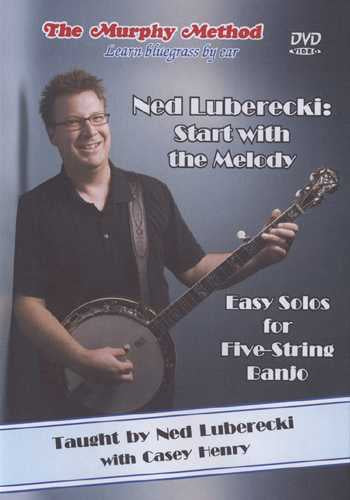 DVD - Ned Luberecki: Start with the Melody - Easy Solos for Five-String Banjo