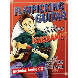 Flatpicking Guitar for the Complete Ignoramus!