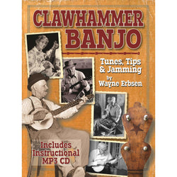 Clawhammer Banjo: Tunes, Tips & Jamming
