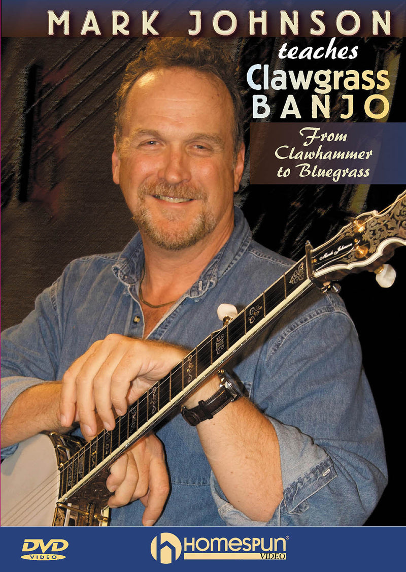 DVD - Mark Johnson Teaches Clawgrass Banjo - From Clawhammer to Bluegrass