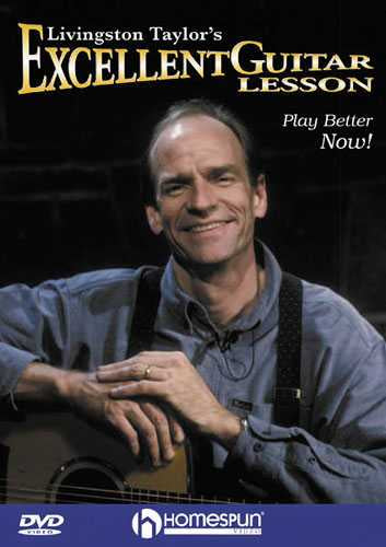 DVD - Livingston Taylor's Excellent Guitar Lesson - Play Better Now!
