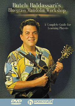 DIGITAL DOWNLOAD - Butch Baldassari's Bluegrass Mandolin Workshop-A Complete Guide for Learning Players