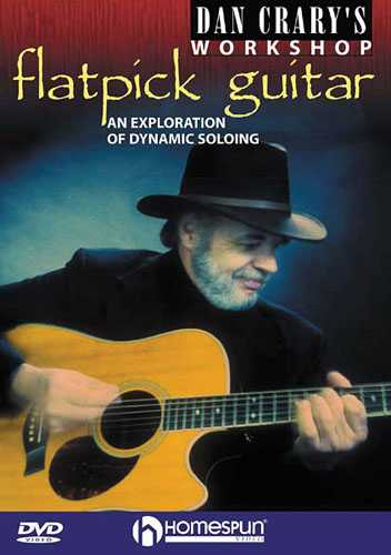 DOWNLOAD ONLY - Dan Crary's Flatpick Guitar Workshop: An Exploration of Dynamic Soloing