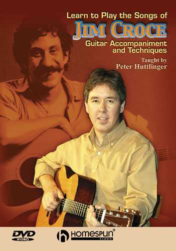 DVD - Learn to Play the Songs of Jim Croce - Guitar Accompaniment and Techniques