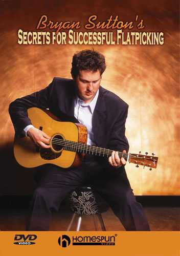 DVD - Bryan Sutton's Secrets for Successful Flatpicking