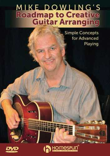 DVD - Mike Dowling's Roadmap to Creative Guitar Arranging - Simple Concepts for Advanced Playing