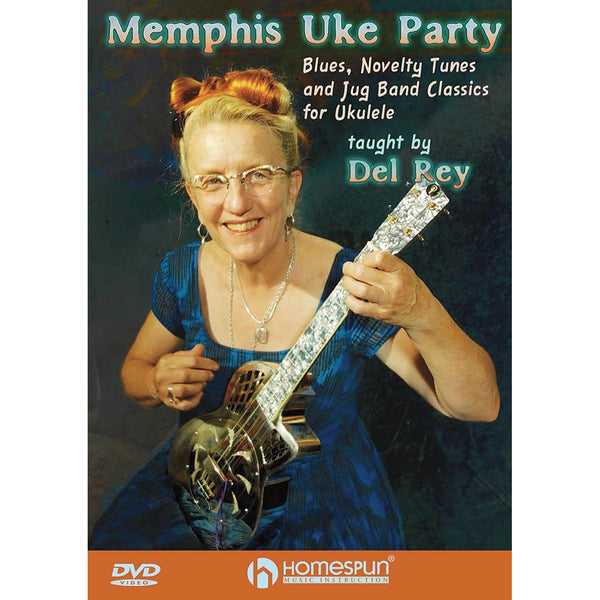 DVD - Memphis Uke Party - Blues, Novelty Tunes and Jug Band Classics for Ukulele