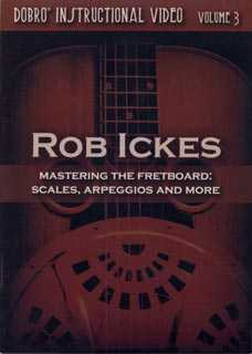 Rob Ickes - Dobro Instructional Video Vol. 3: Mastering the Fretboard: Scales, Arpeggios and More
