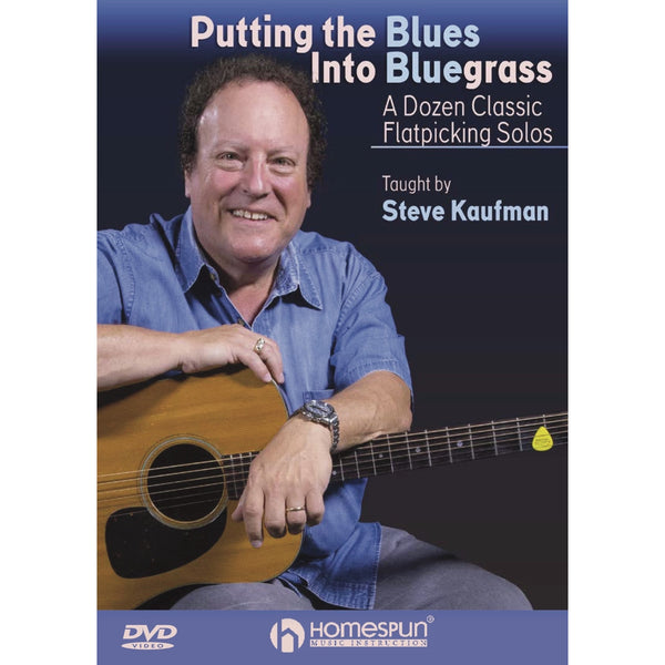 DVD - Putting the Blues Into Bluegrass-A Dozen Classic Flatpicking Solos