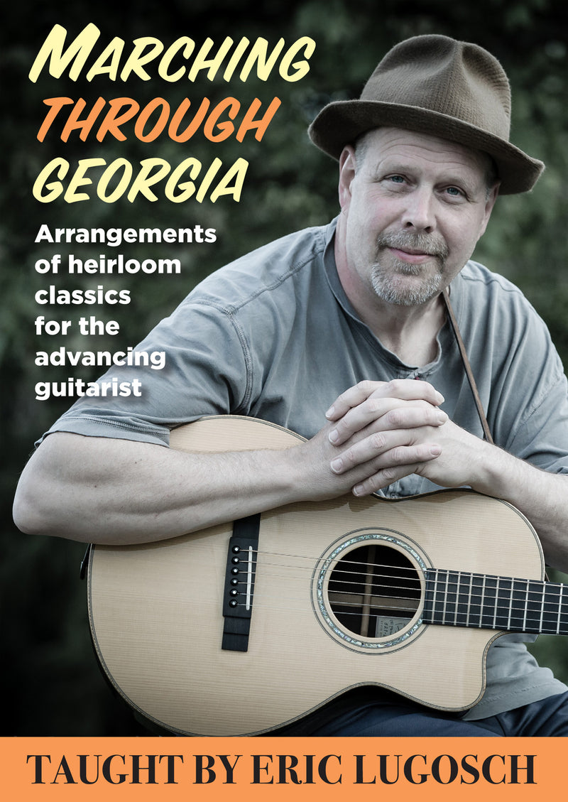 Marching Through Georgia - Arrangements of Heirloom Classics for the Advancing Guitarist