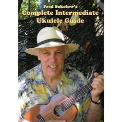 DVD - Fred Sokolow's Complete Intermediate Ukulele Guide