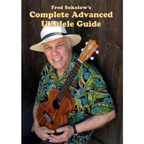DVD - Fred Sokolow's Complete Advanced Ukulele Guide