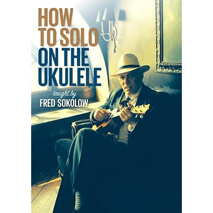How to Solo on the Ukulele