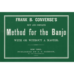 Frank B. Converse's New and Complete Method for the Banjo with or Without a Master