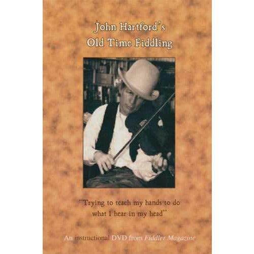 DVD - John Hartford's Old Time Fiddling: Trying to Teach My Hands to Do What I Hear in My Head