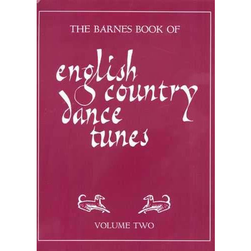 The Barnes Book of English Country Dance Tunes, Volume Two