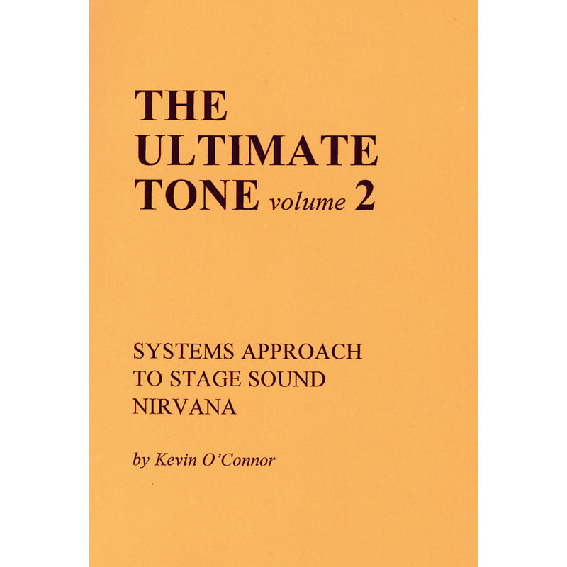 The Ultimate Tone, Volume 2: Systems Approach To Stage Sound Nirvana