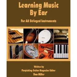 Learning Music by Ear-For All Stringed Instruments
