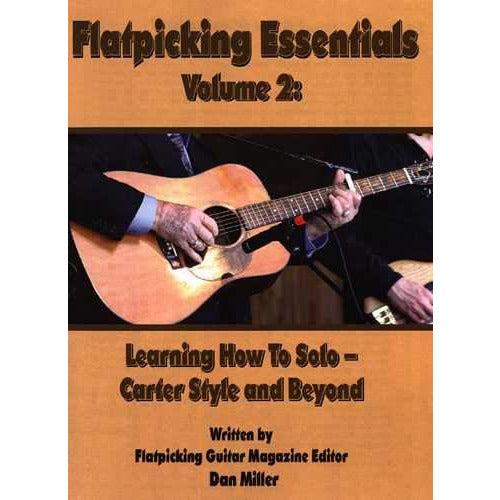 Flatpicking Essentials Vol. 2: Learning How to Solo - Carter Style and Beyond