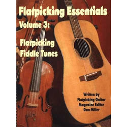Flatpicking Essentials Vol. 3: Flatpicking Fiddle Tunes