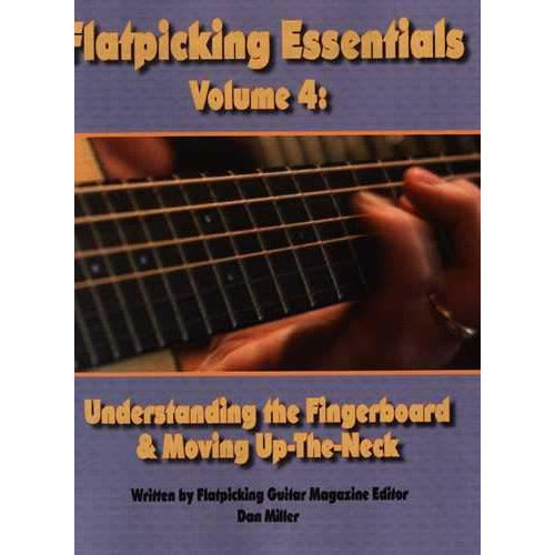 Flatpicking Essentials Vol. 4: Understanding the Fingerboard and Moving Up the Neck