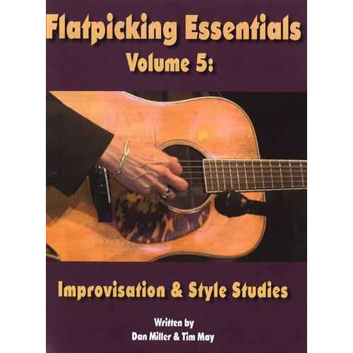 Flatpicking Essentials Vol. 5: Improvisation and Style Studies