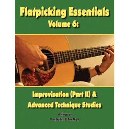 Flatpicking Essentials Vol. 6: Improvisation (Part II) & Advanced Technique Studies