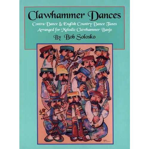 Clawhammer Dances: Contra Dance & English Country Dance Tunes Arranged for Melodic Clawhammer Banjo