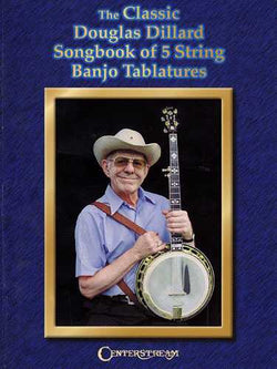 The Classic Douglas Dillard Songbook of 5 String Banjo Tablatures