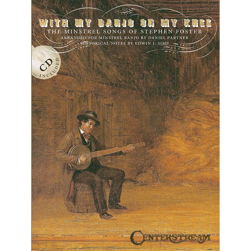 With My Banjo On My Knee-The Minstrel Songs of Stephen Foster