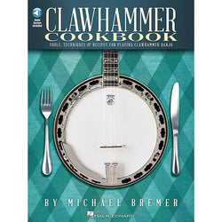 Clawhammer Cookbook - Tools, Techniques & Recipes for Playing Clawhammer Banjo