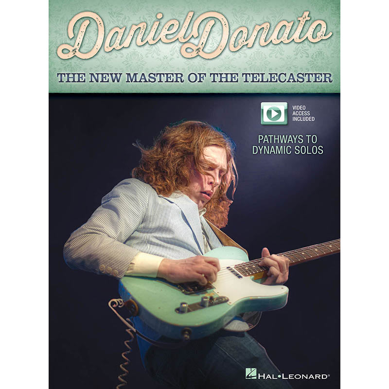 Daniel Donato-The New Master of the Telecaster: Pathways to Dynamic Solos