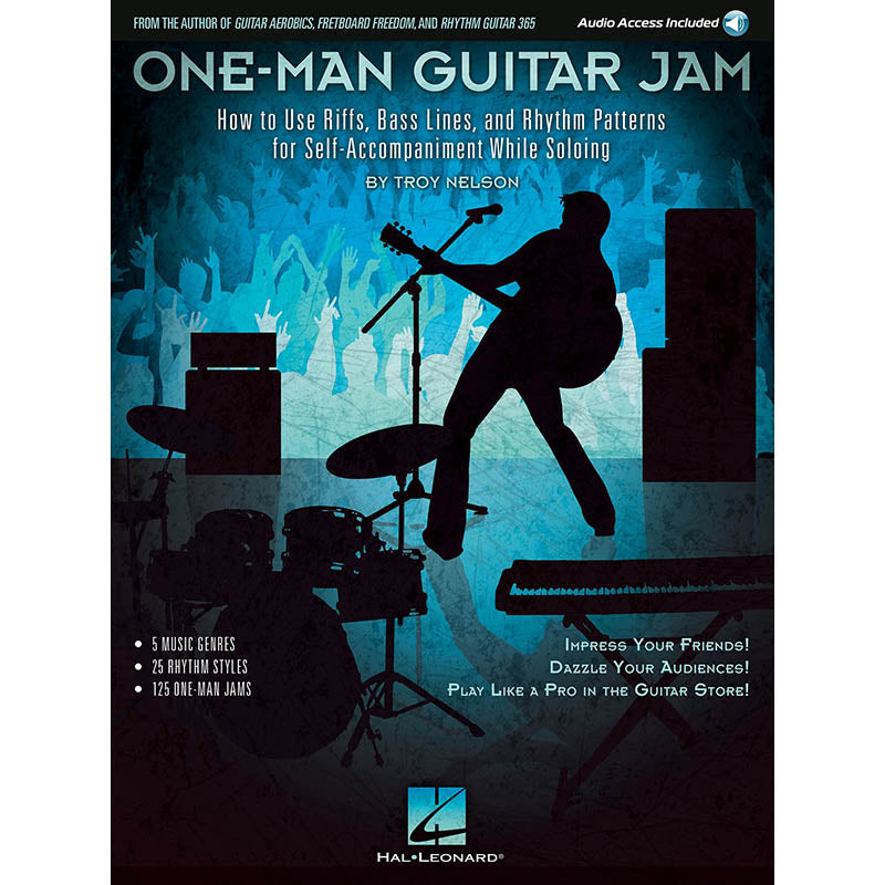 One-Man Guitar Jam - How To Use Riffs, Bass Lines, And Rhythm Patterns For Self-Accompaniment