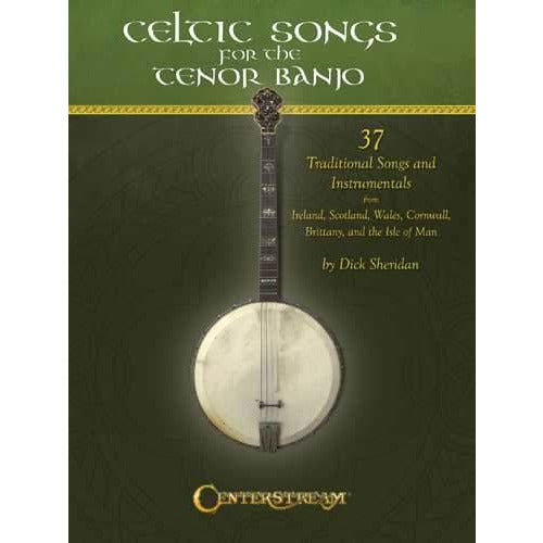 Celtic Songs for the Tenor Banjo - 37 Traditional Songs and Instrumentals