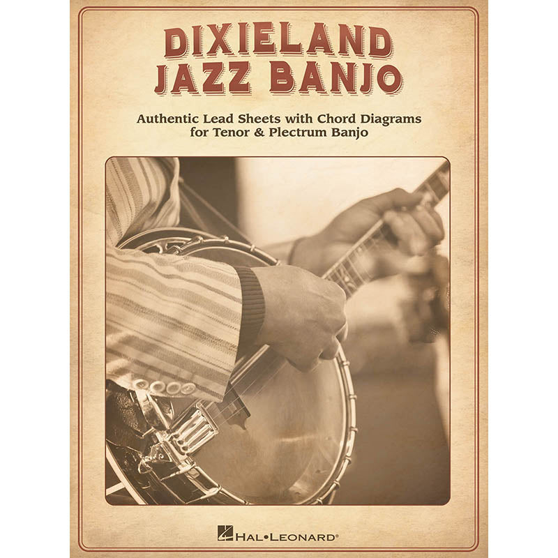 Dixieland Jazz Banjo - Authentic Lead Sheets with Chord Diagrams for Tenor & Plectrum Banjo