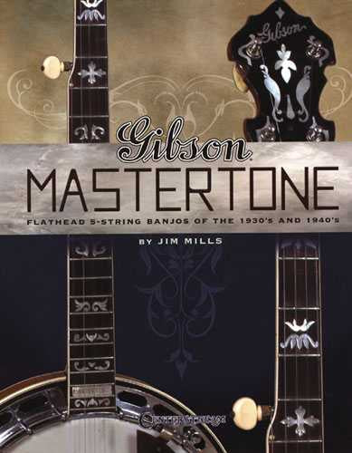 Gibson Mastertone - Flathead 5-String Banjos of the 1930's and 1940'S