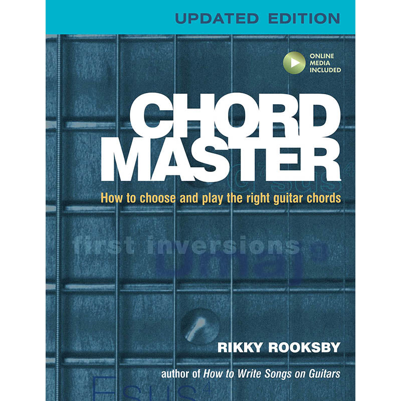 Chord Master - How to Choose and Play the Right Guitar Chords: Updated Edition