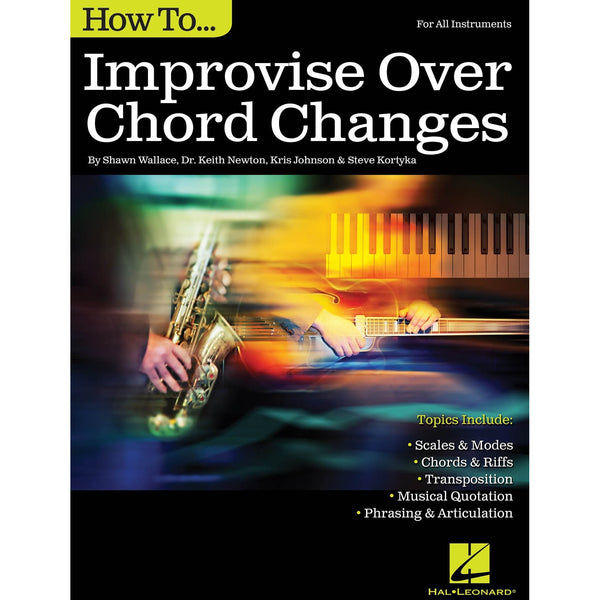 How to Improvise Over Chord Changes - For All Instruments