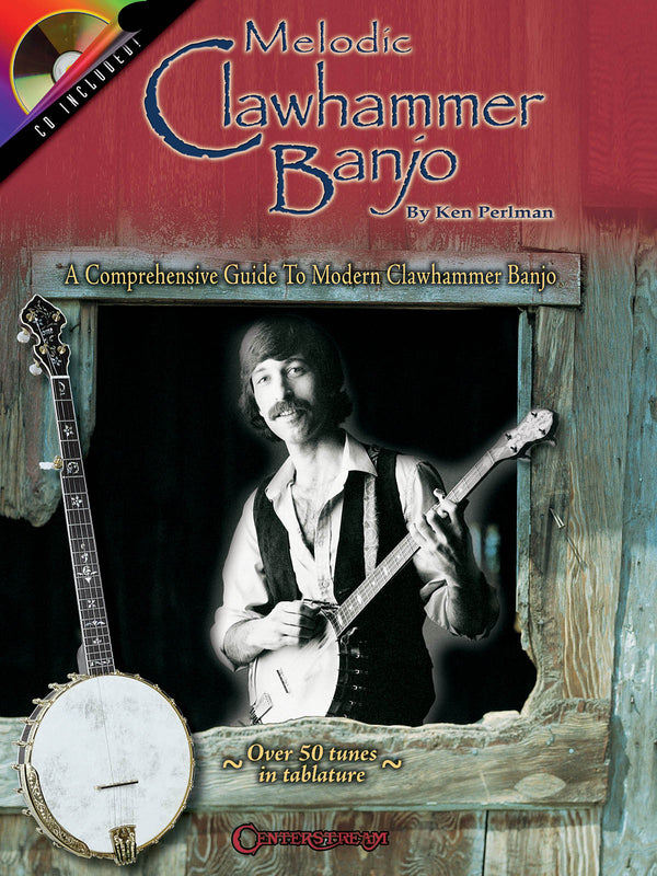 Melodic Clawhammer Banjo-A Comprehensive Guide to Modern Clawhammer Banjo