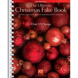 "The Ultimate Christmas Fake Book - 6th Edition: For All ""C"" Instruments"