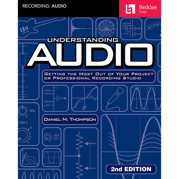 Understanding Audio, 2nd Edition