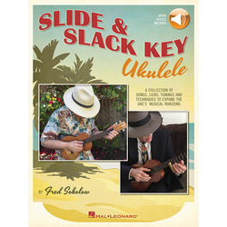 Slide & Slack Key Ukulele - A Collection Of Songs, Licks, Tunings And Techniques
