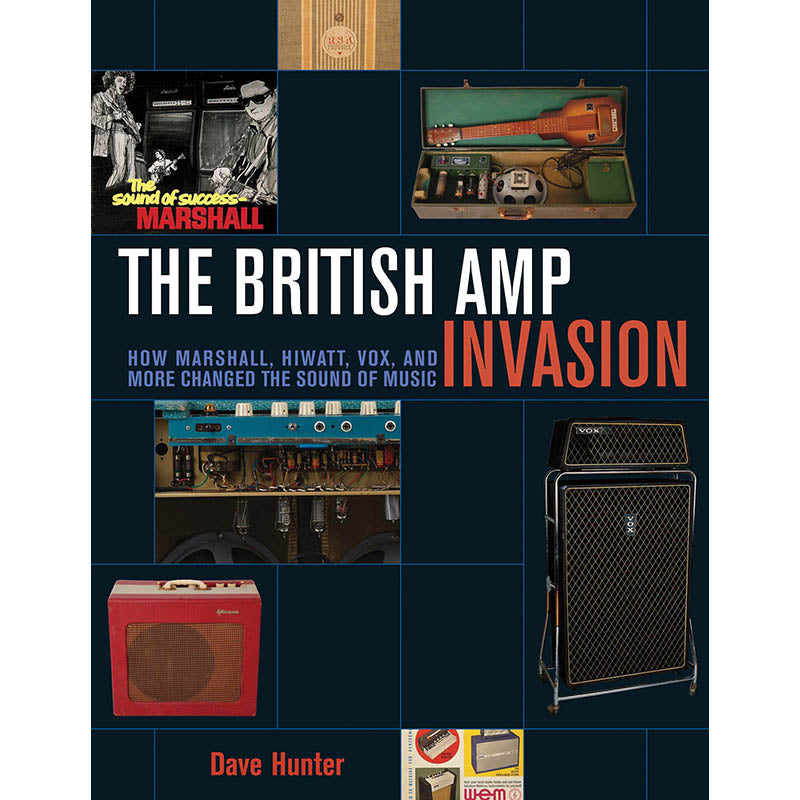 The British Amp Invasion - How Marshall, Hiwatt, Vox, and More Changed the Sound of Music