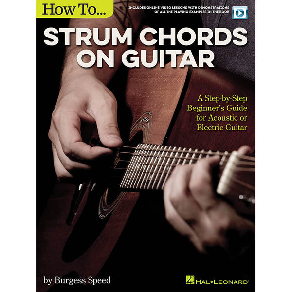 How to Strum Chords On Guitar-A Step-by-Step Beginner's Guide for Acoustic or Electric Guitar
