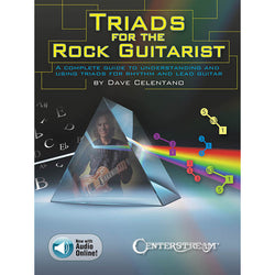 Triads For The Rock Guitarist - A Complete Guide To Understanding And Using Triads