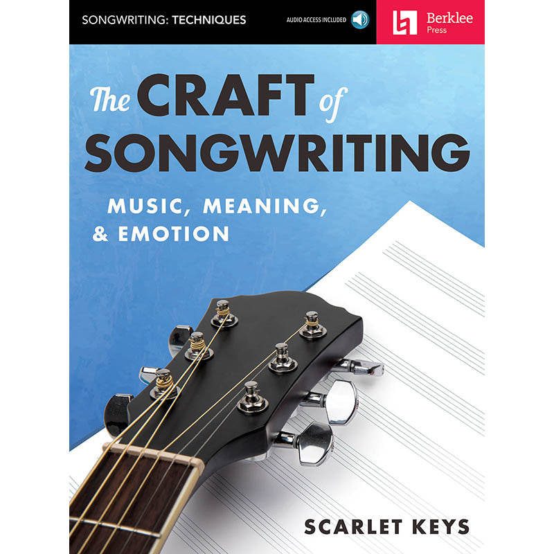 The Craft of Songwriting - Music, Meaning, & Emotion