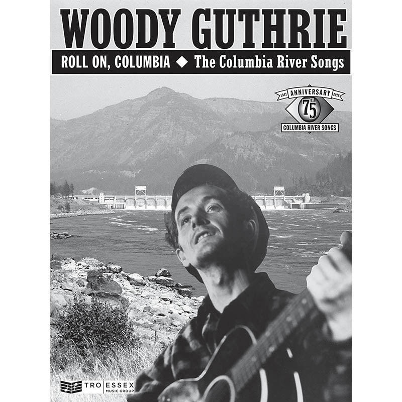 Woody Guthrie - Roll On, Columbia: The Columbia River Songs, 75th Anniversary Collection